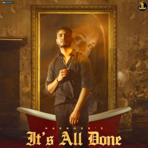 Its All Done Harnoor Mp3 Song Download
