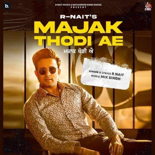 Majak Thodi Ae Gurlej Akhtar, R Nait Mp3 Song Download