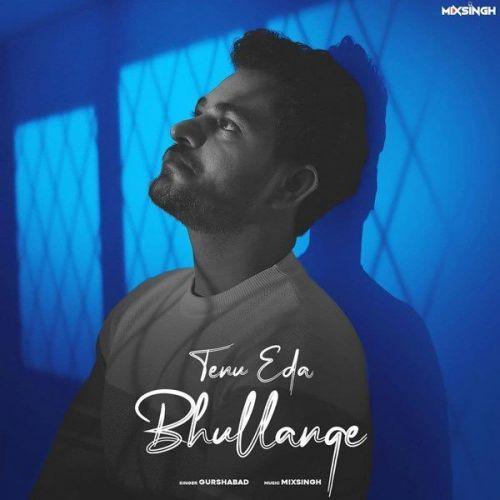 Tenu Eda Bhullange Gurshabad Mp3 Song Download