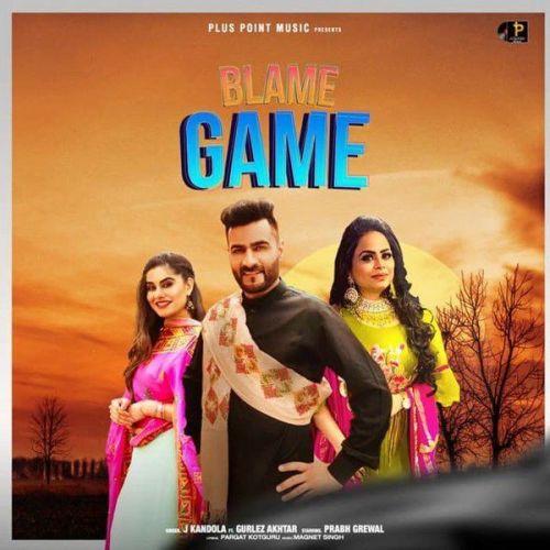 Blame Game Gurlez Akhtar, J Kandola Mp3 Song Download