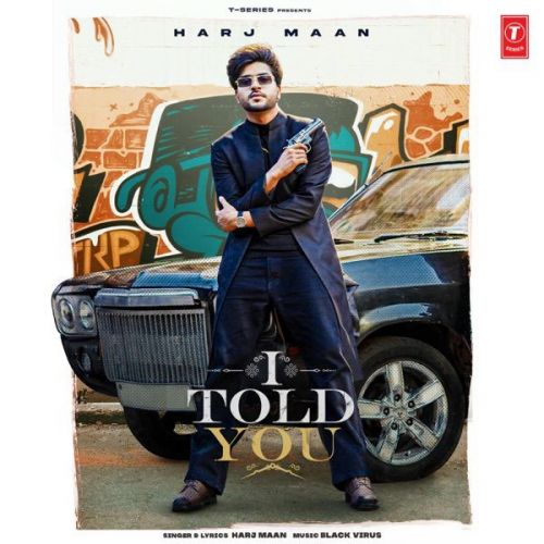 I Told You Harj Maan Mp3 Song Download