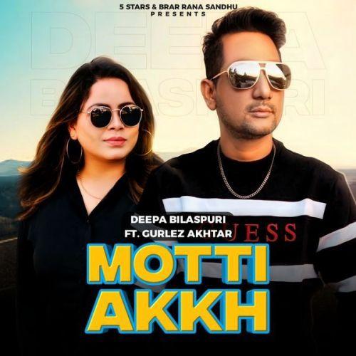 Motti Akh Gurlej Akhtar, Deepa Bilaspuri Mp3 Song Download