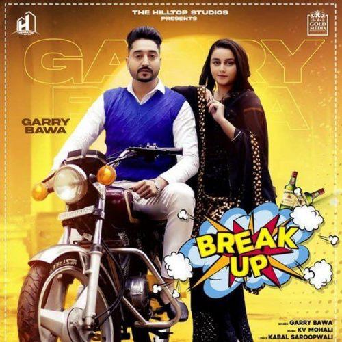 Break Up Garry Bawa Mp3 Song Download