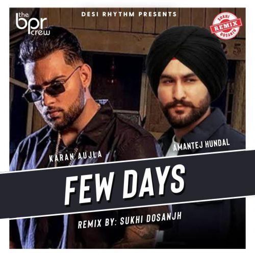 Few Days Remix Sukhi Dosanjh, Karan Aujla Mp3 Song Download