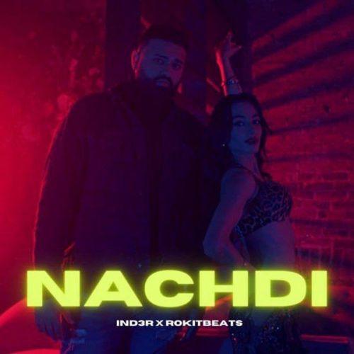 Nachdi IND3R Mp3 Song Download