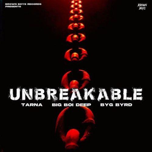 Unbreakable Big Boi Deep, Tarna Mp3 Song Download