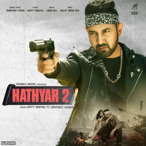 Hathyar 2 Gippy Grewal, Manpreet Kaur Mp3 Song Download