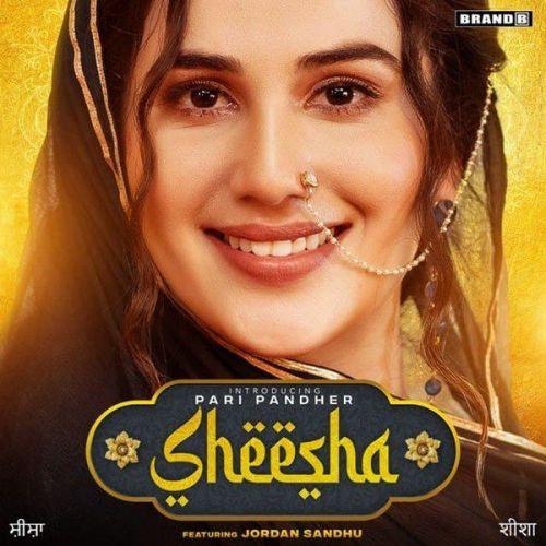 Sheesha Jordan Sandhu, Pari Pandher Mp3 Song Download