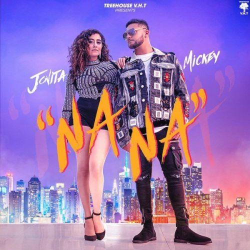 NA NA Mickey Singh, Jonita Gandhi Mp3 Song Download