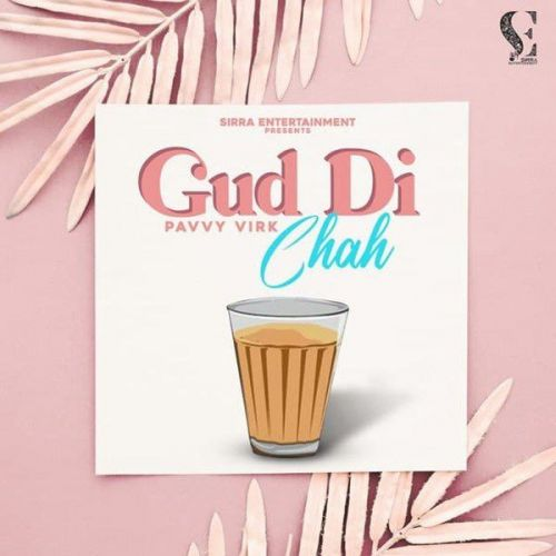 Gud Di Chah Pavvy Virk Mp3 Song Download