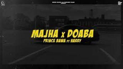 Majha X Doaba Harry, Prince Bawa Mp3 Song Download