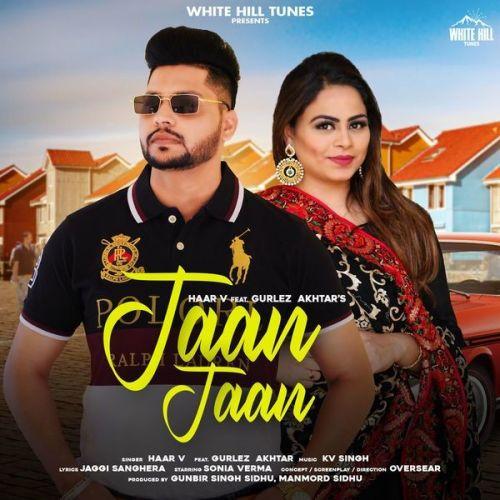 Jaan Jaan Gurlez Akhtar, Haar v Mp3 Song Download