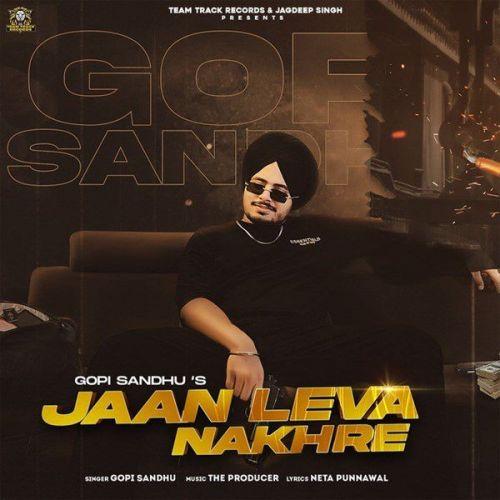 Jaan Leva Nakhre Gopi Sandhu Mp3 Song Download
