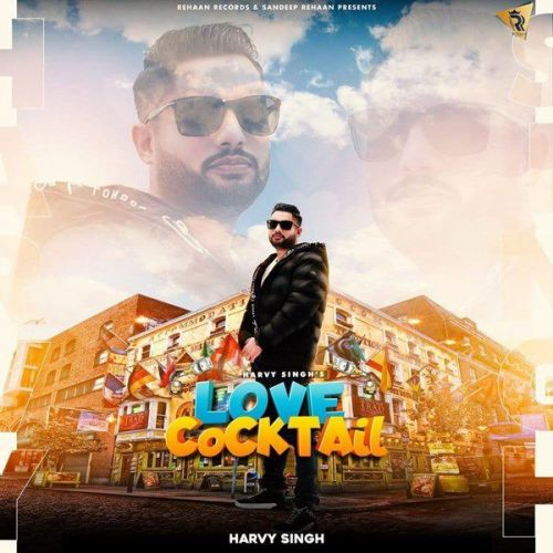 Love Cocktail Harvy Singh Mp3 Song Download