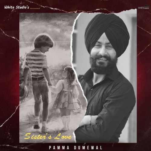 Sisters Love Pamma Dumewal Mp3 Song Download