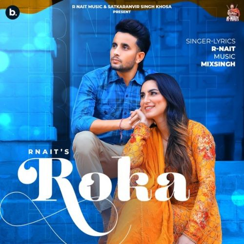 Roka R Nait Mp3 Song Download