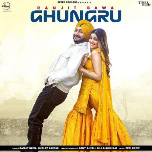 Ghungru Gurlez Akhtar, Ranjit Bawa Mp3 Song Download