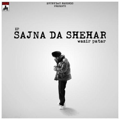 Sajna Da Shehar - EP By Wazir Patar full album mp3 free download