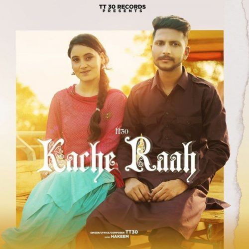 Kache Raah TT30 Mp3 Song Download