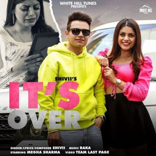 Its Over Shivii Mp3 Song Download