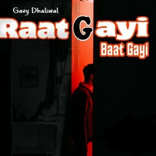 Raat Gayi Baat Gayi Gavy Dhaliwal Mp3 Song Download