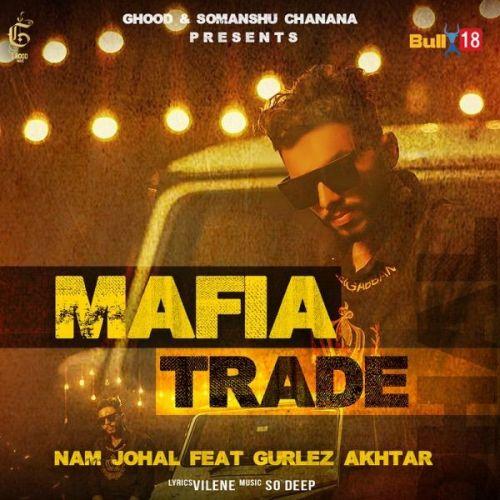 Mafia Trade Gurlez Akhtar, Nam Johal Mp3 Song Download