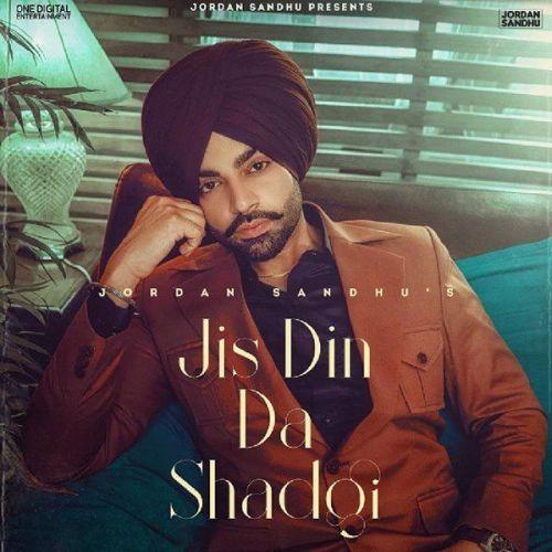 Jis Din Da Shad Gayi Jordan Sandhu Mp3 Song Download