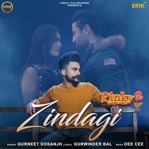 Zindagi Gurneet Dosanjh Mp3 Song Download