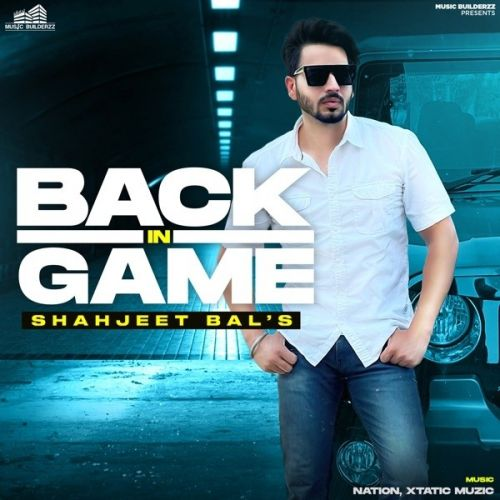 Back In Game By Shahjeet Bal full album mp3