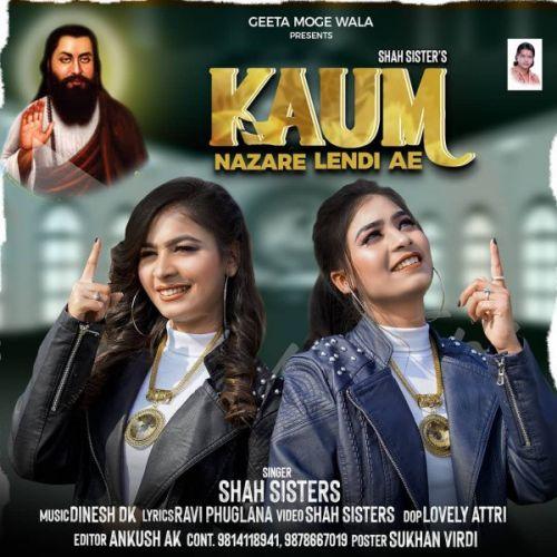 Kaum Nazare Lendi Ae Shah Sisters mp3 song download, Kaum Nazare Lendi Ae Shah Sisters full album mp3 song
