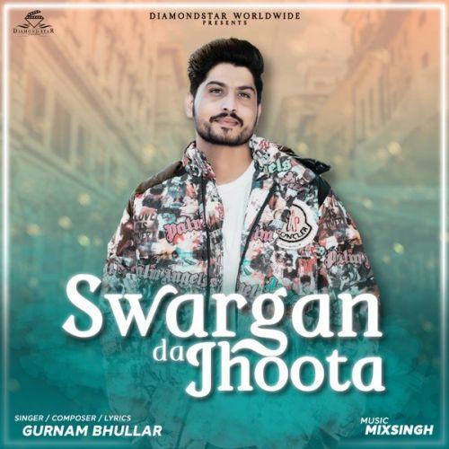 Sawarga Da Jhoota Gurnam Bhullar Mp3 Song Download