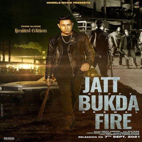 Jatt Bukda Fire Gippy Grewal, Sultaan Mp3 Song Download