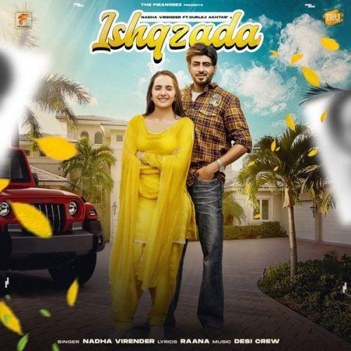 Ishqzada Gurlej Akhtar, Nadha Virender Mp3 Song Download