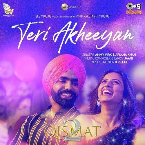 Teri Akheeyan Ammy Virk, Afsana Khan Mp3 Song Download