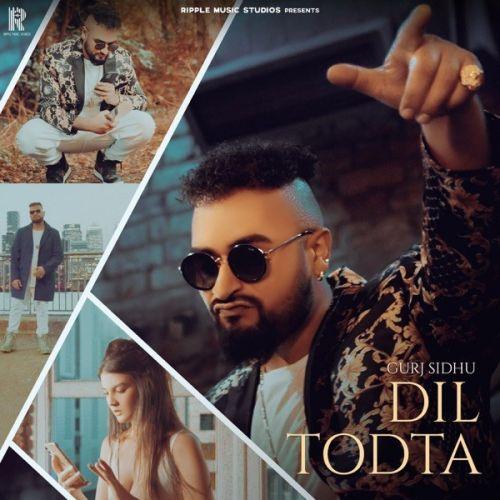 Dil Todta Gurj Sidhu Mp3 Song Download