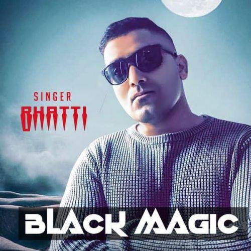 Black Magic Bhatti Mp3 Song Download
