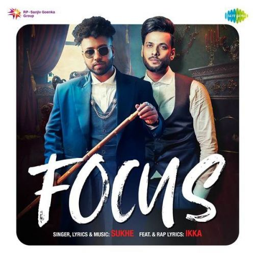 Focus Ikka, Sukh-E Mp3 Song Download