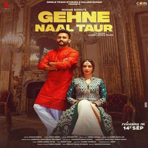 Gehne Naal Taur Hunar Sidhu Mp3 Song Download