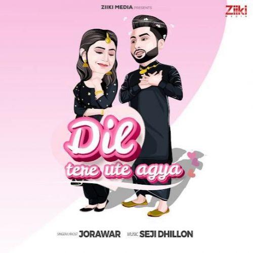 Dil Tere Ute Agya Jorawar Mp3 Song Download