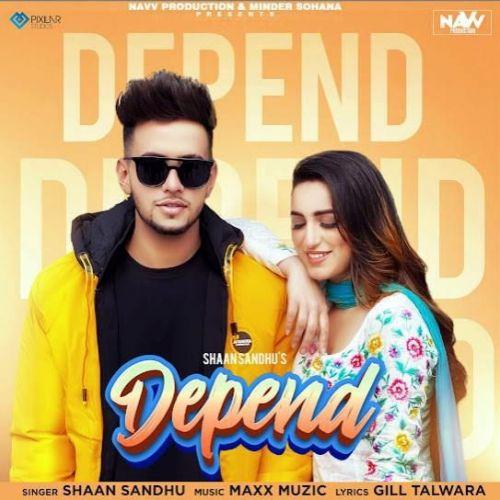 Depend Shaan Sandhu Mp3 Song Download