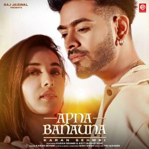 Apna Banauna Karan Sehmbi Mp3 Song Download
