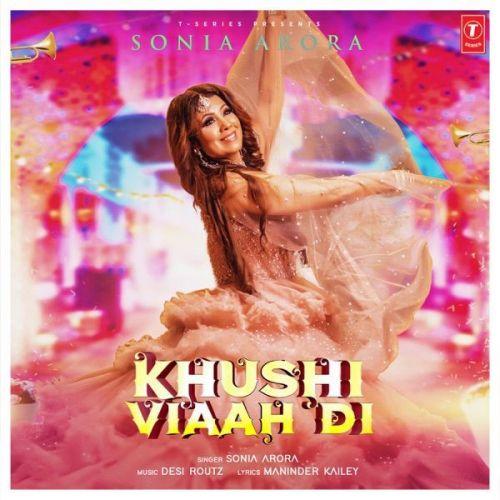Khushi Viaah Di Sonia Arora Mp3 Song Download