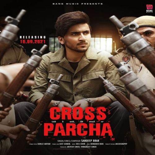 Cross Parcha by Gurlez Akhtar, Sandeep Brar