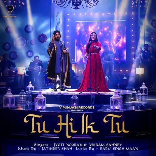 Tu Hi Ik Tu Vikram Sahney, Jyoti Nooran Mp3 Song Download