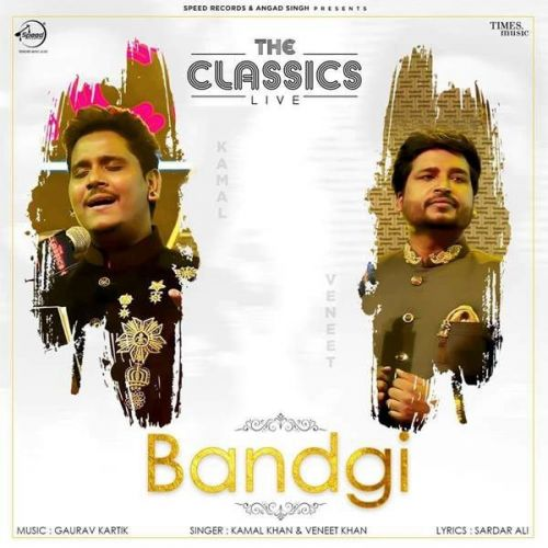 Bandgi (Live) Kamal Khan, Vaneet Khan Mp3 Song Download