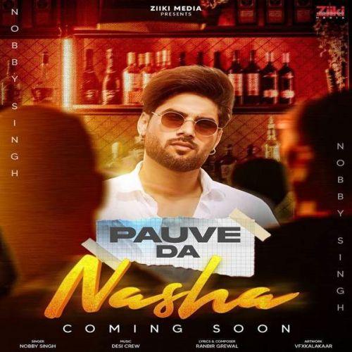 Pauve Da Nasha Nobby Singh Mp3 Song Download