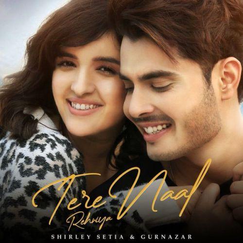 Tere Naal Rehniya Gurnazar, Shirley Setia Mp3 Song Download