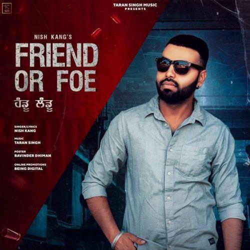 Friend or Foe (Handu Landu) Nish Kang Mp3 Song Download