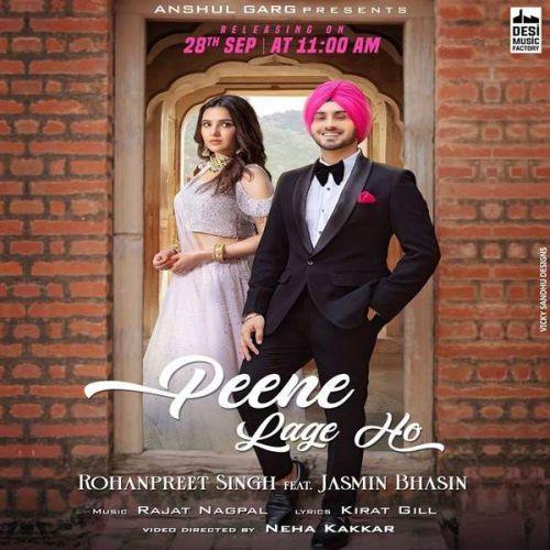 Peene Lage Ho Rohanpreet Singh Mp3 Song Download