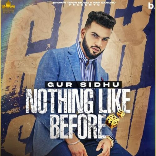 Nothing Like Before By Gur Sidhu full album mp3 free download